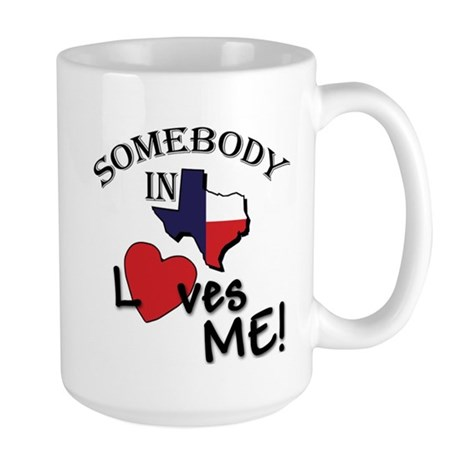 Somebody in Texas Loves Me Large Mug