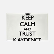 Keep Calm and trust Kaydence Magnets