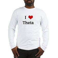 I Love Theta  Long Sleeve T-Shirt