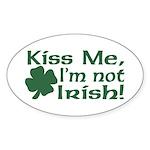 Kiss Me I'm not Irish Oval Sticker