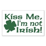 Kiss Me I'm not Irish Rectangle Sticker