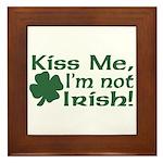 Kiss Me I'm not Irish Framed Tile
