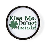 Kiss Me I'm not Irish Wall Clock