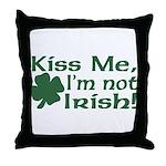 Kiss Me I'm not Irish Throw Pillow
