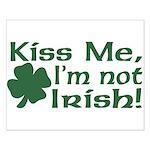 Kiss Me I'm not Irish Small Poster