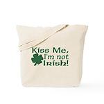Kiss Me I'm not Irish Tote Bag