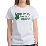 Kiss Me I'm not Irish Women's T-Shirt