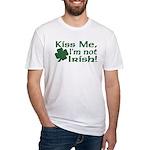 Kiss Me I'm not Irish Fitted T-Shirt