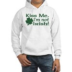 Kiss Me I'm not Irish Hooded Sweatshirt
