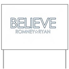 Beleive Romney Ryan USA Yard Sign