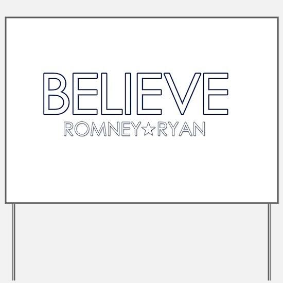 Beleive Romney Ryan USA Yard Sign