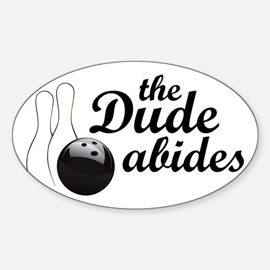 dudeabides1 Sticker (Oval)