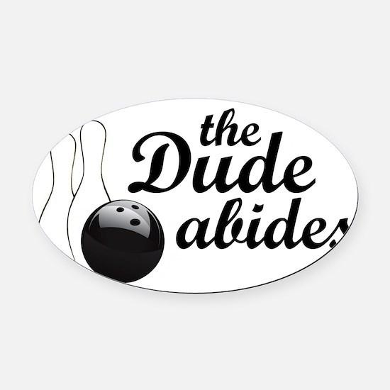dudeabides1 Oval Car Magnet