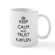 Keep Calm and trust Kaylen Mugs