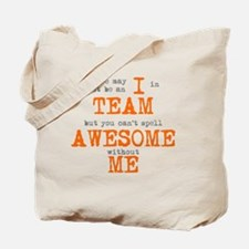 You Cant Spell AWESOME Without ME Tote Bag
