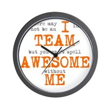 You Cant Spell AWESOME Without ME Wall Clock
