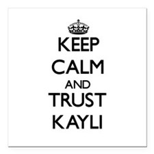 "Keep Calm and trust Kayli Square Car Magnet 3"" x 3"