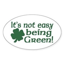 It's not easy being Green Oval Decal