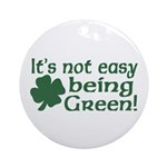 It's not easy being Green Ornament (Round)