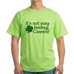 It's not easy being Green Green T-Shirt