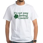 It's not easy being Green White T-Shirt