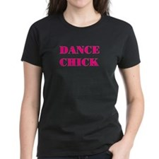 NEW! Dance Chick Tee