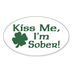 Kiss Me I'm Sober Oval Decal