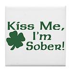 Kiss Me I'm Sober Tile Coaster