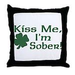 Kiss Me I'm Sober Throw Pillow