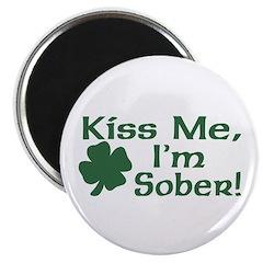 Kiss Me I'm Sober Magnet
