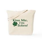 Kiss Me I'm Sober Tote Bag