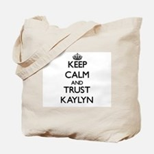 Keep Calm and trust Kaylyn Tote Bag