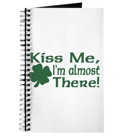 Kiss Me I'm almost There Journal
