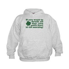 If you want to drink all day Hoodie