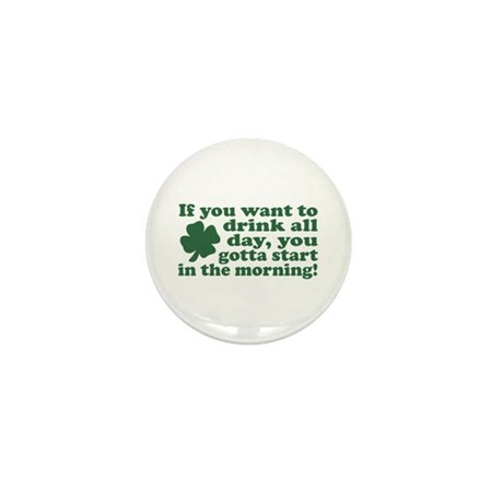 If you want to drink all day Mini Button (10 pack)