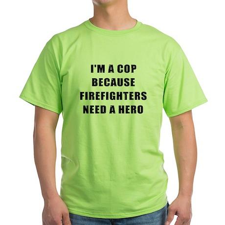 I'm a Cop Green T-Shirt