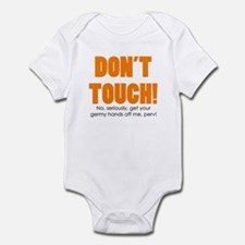 """don't touch"" Infant Bodysuit"