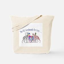 Greyhounds Not Grey Tote Bag