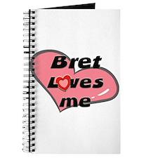bret loves me Journal