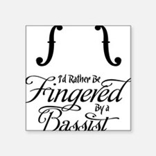 "Id-Rather-Be-Fingered-01-a Square Sticker 3"" x 3"""