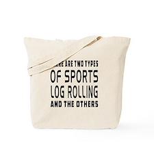 Log Rolling designs Tote Bag