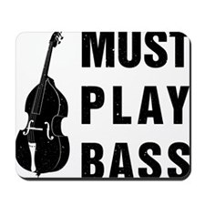 Must-Play-Bass-01-a Mousepad