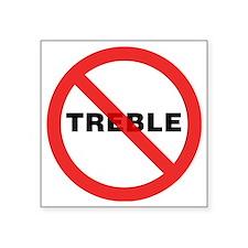 """No-Treble-01-a Square Sticker 3"""" x 3"""""""