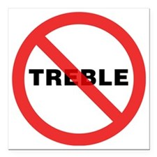"No-Treble-01-a Square Car Magnet 3"" x 3"""