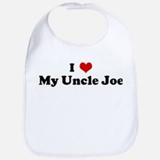 I Love My Uncle Joe Bib