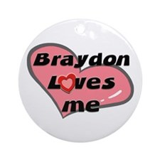 braydon loves me  Ornament (Round)