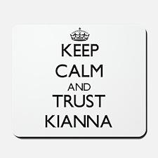 Keep Calm and trust Kianna Mousepad