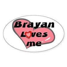 brayan loves me Oval Decal