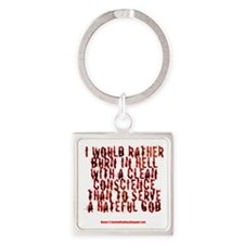 To hell with a clean conscience Square Keychain