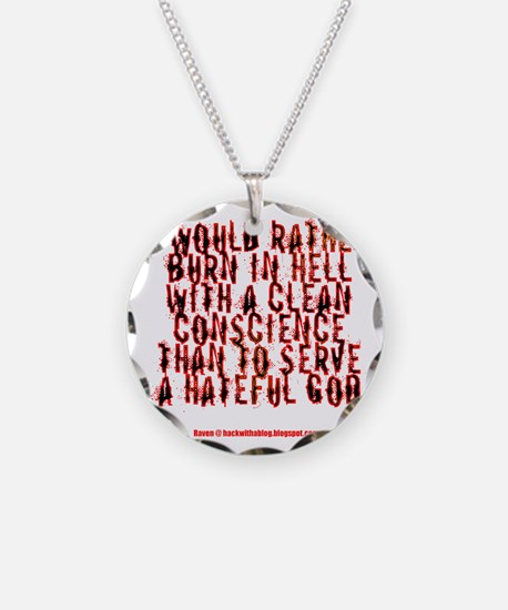 To hell with a clean conscie Necklace